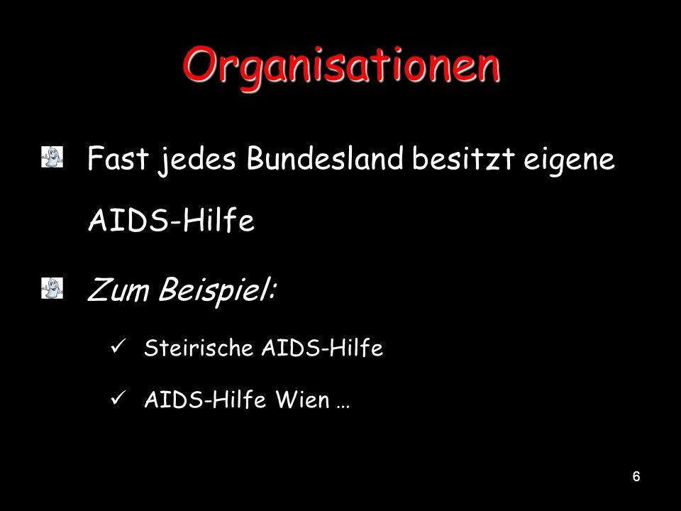 Organisationen Fast jedes Bundesland besitzt eigene AIDS-Hilfe