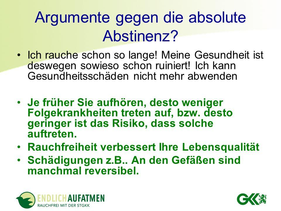 Argumente gegen die absolute Abstinenz
