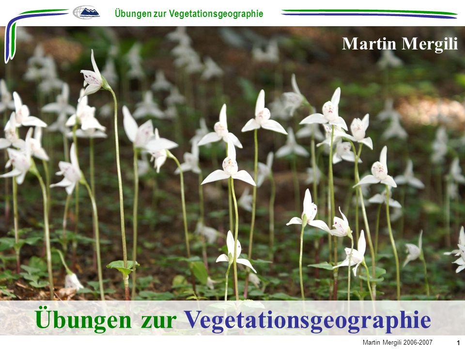 Übungen zur Vegetationsgeographie Übungen zur Vegetationsgeographie
