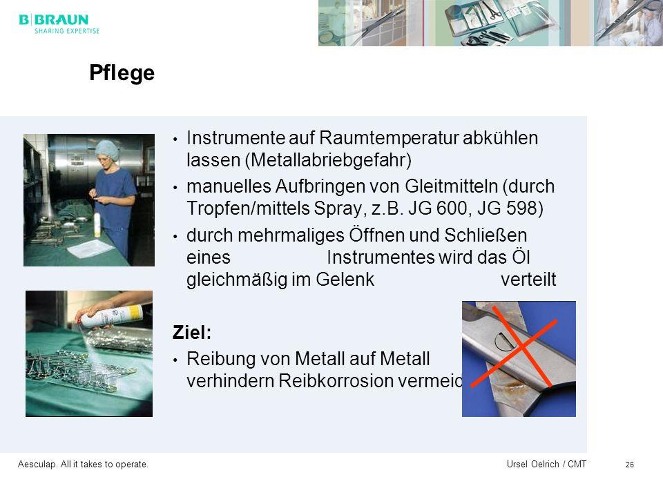 Pflege Instrumente auf Raumtemperatur abkühlen lassen (Metallabriebgefahr)
