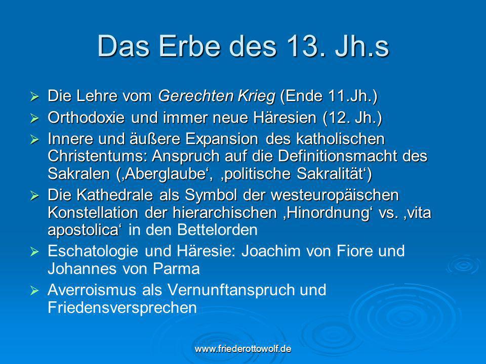Das Erbe des 13. Jh.s Die Lehre vom Gerechten Krieg (Ende 11.Jh.)
