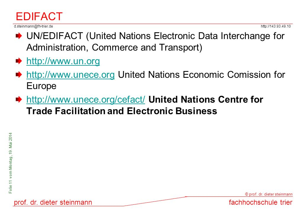EDIFACT UN/EDIFACT (United Nations Electronic Data Interchange for Administration, Commerce and Transport)