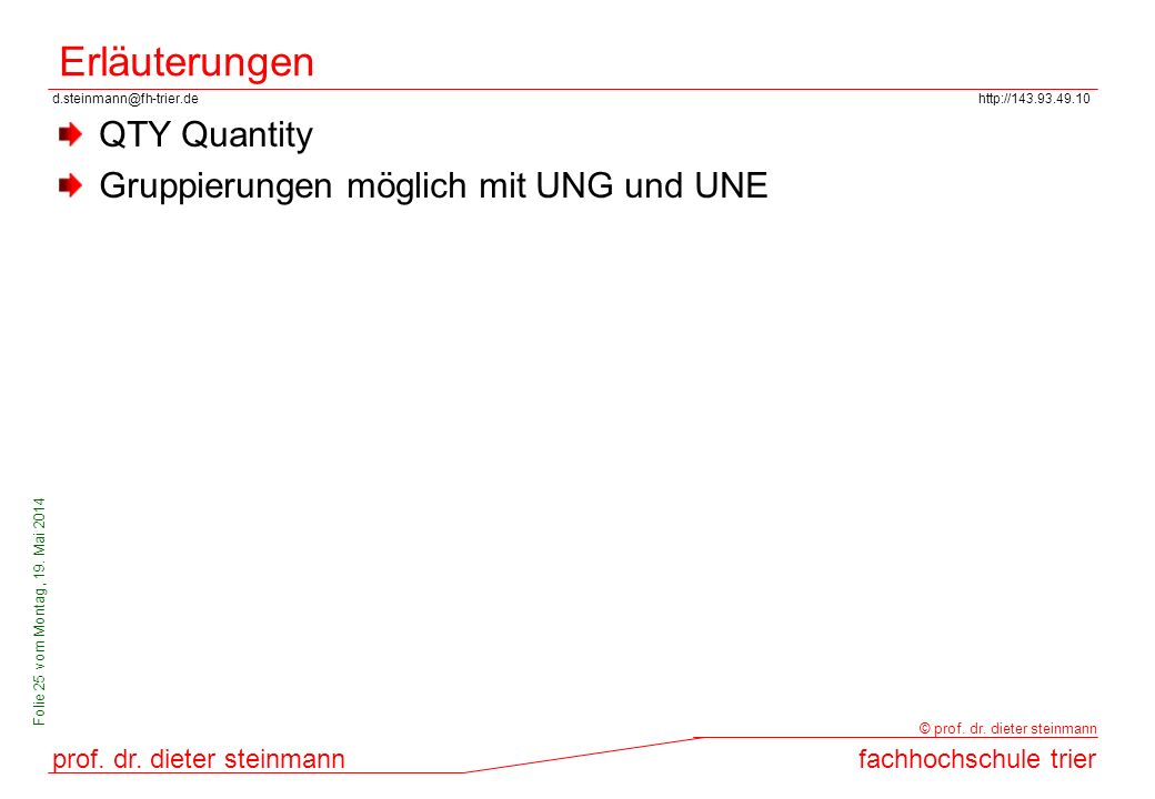 Erläuterungen QTY Quantity Gruppierungen möglich mit UNG und UNE