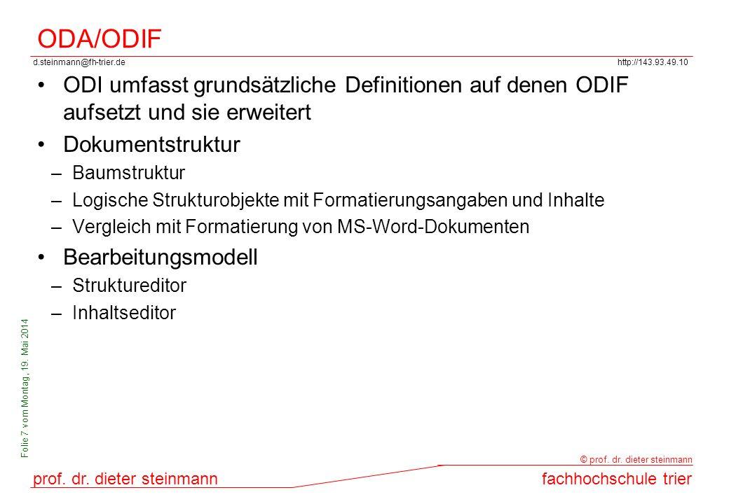 ODA/ODIF ODI umfasst grundsätzliche Definitionen auf denen ODIF aufsetzt und sie erweitert. Dokumentstruktur.