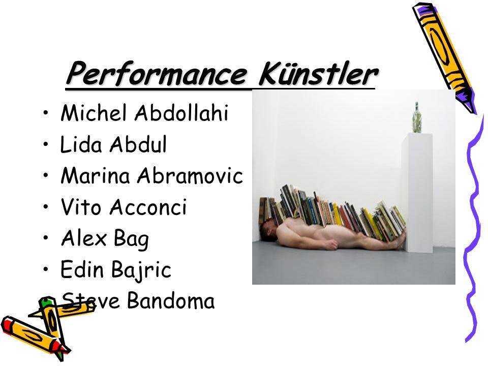 Performance Künstler Michel Abdollahi Lida Abdul Marina Abramovic