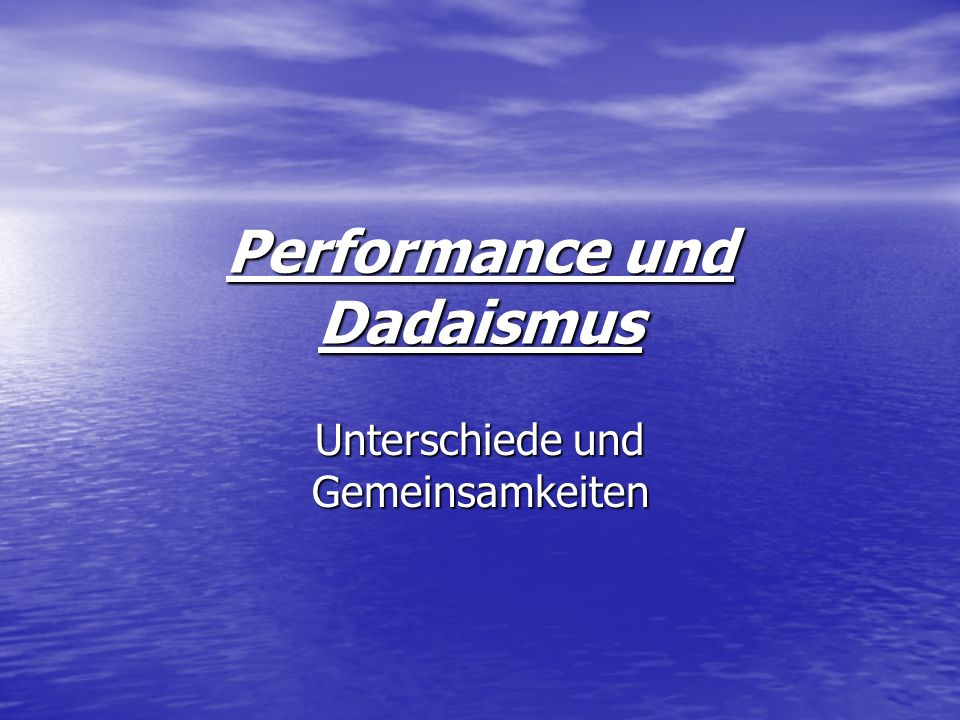 Performance und Dadaismus