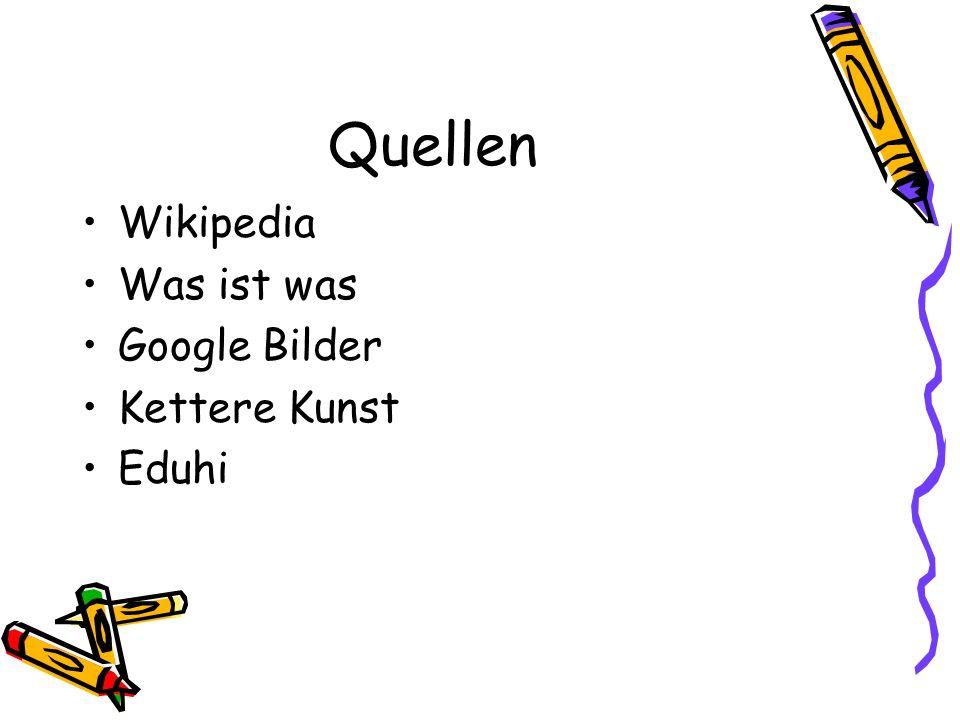 Quellen Wikipedia Was ist was Google Bilder Kettere Kunst Eduhi