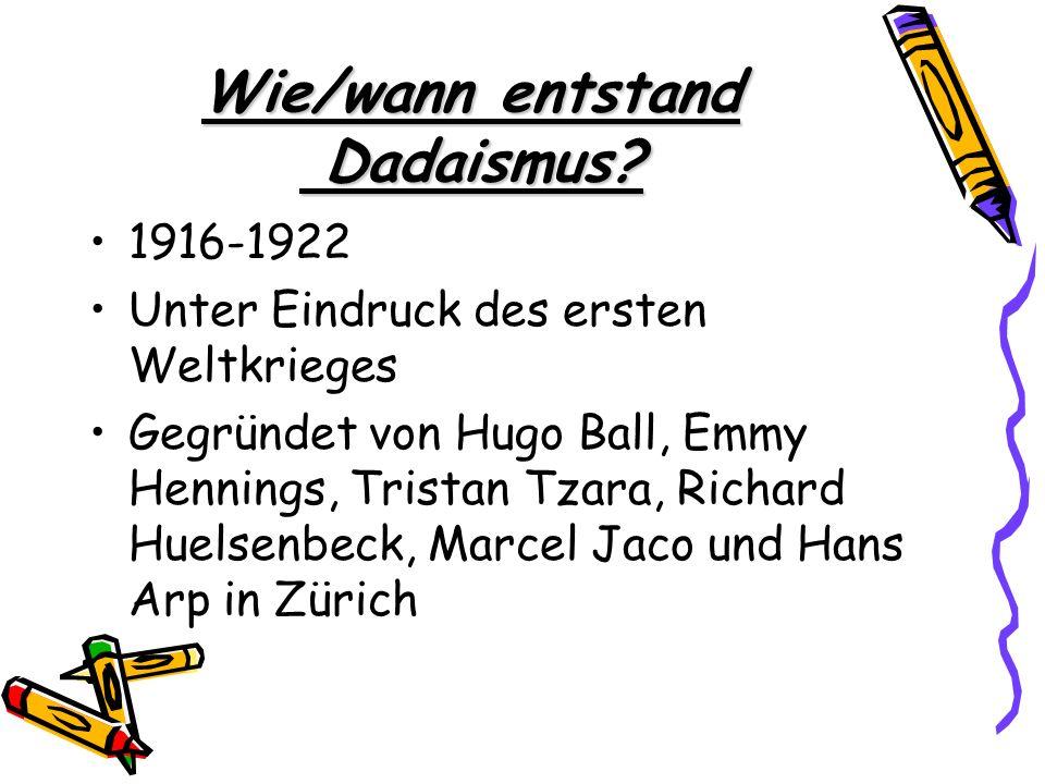 Wie/wann entstand Dadaismus