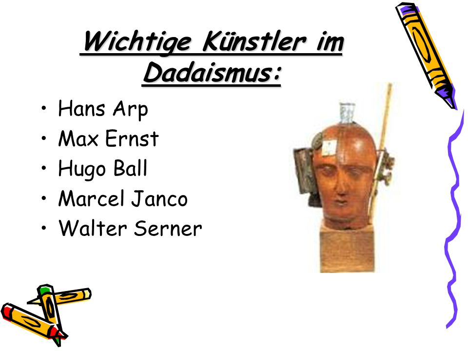 Wichtige Künstler im Dadaismus: