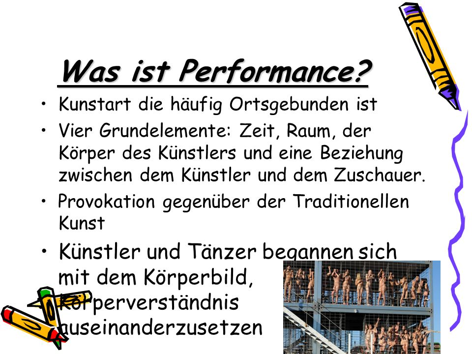 Was ist Performance Kunstart die häufig Ortsgebunden ist.