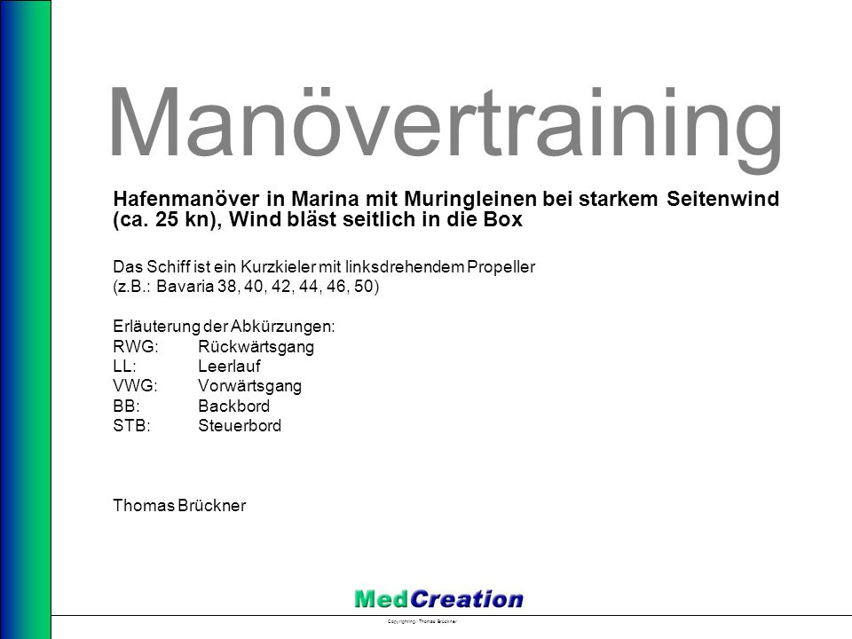 Manövertraining Hafenmanöver in Marina mit Muringleinen bei starkem Seitenwind (ca. 25 kn), Wind bläst seitlich in die Box.