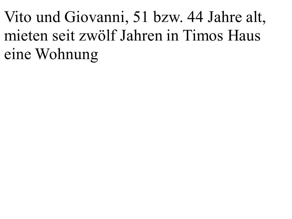 Vito und Giovanni, 51 bzw. 44 Jahre alt,