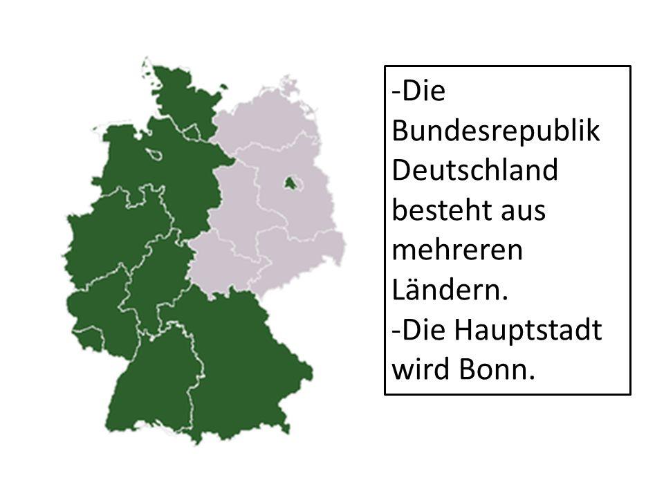 -Die Bundesrepublik Deutschland besteht aus mehreren Ländern.