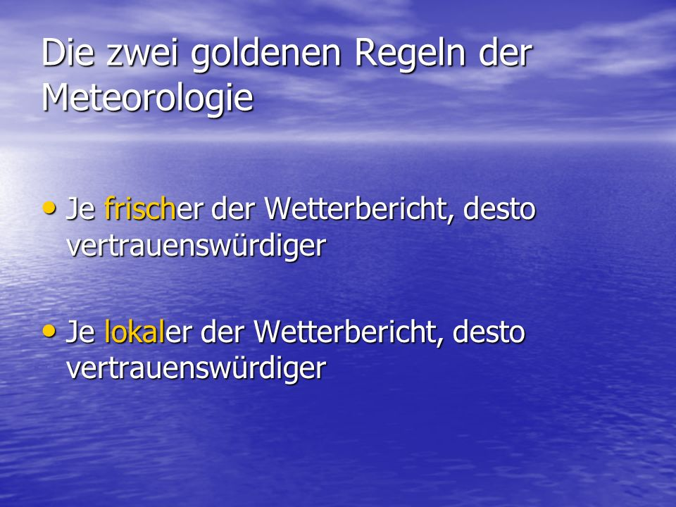 Die zwei goldenen Regeln der Meteorologie