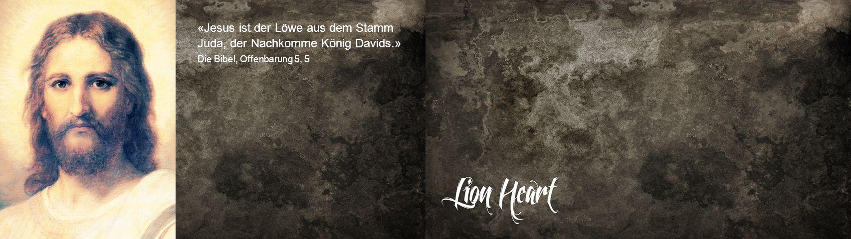 «Jesus ist der Löwe aus dem Stamm Juda, der Nachkomme König Davids.»