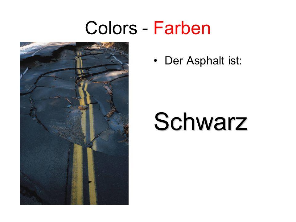 Colors - Farben Der Asphalt ist: Schwarz