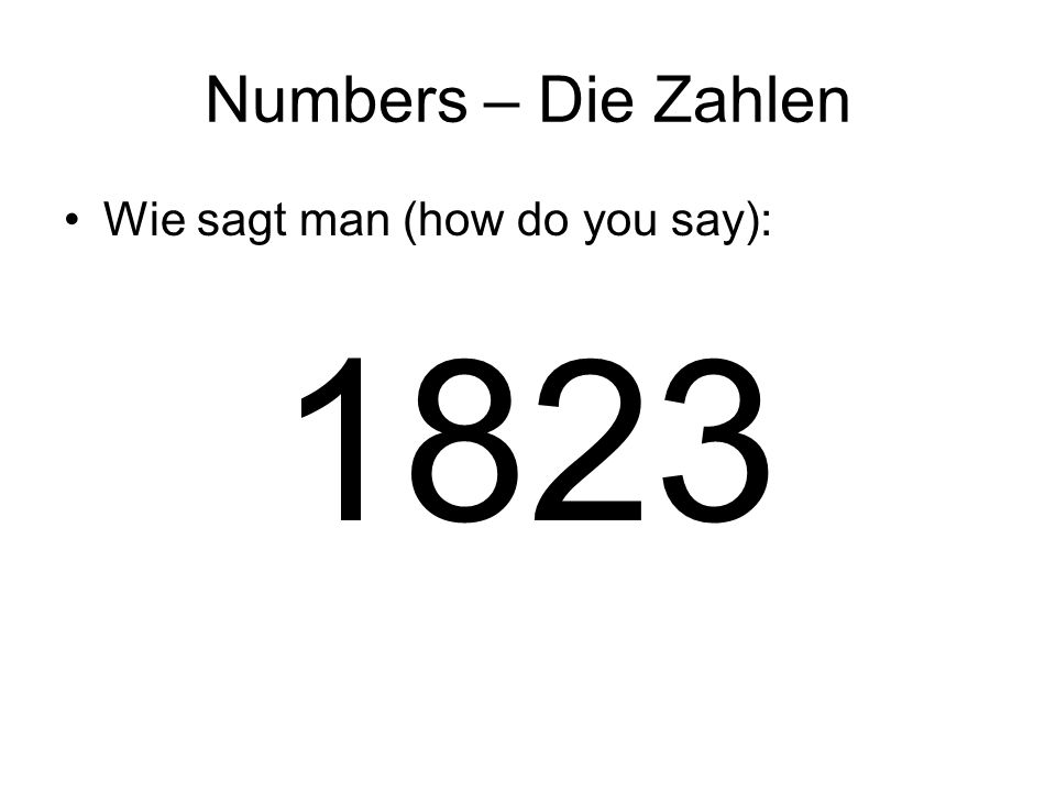 Numbers – Die Zahlen Wie sagt man (how do you say): 1823