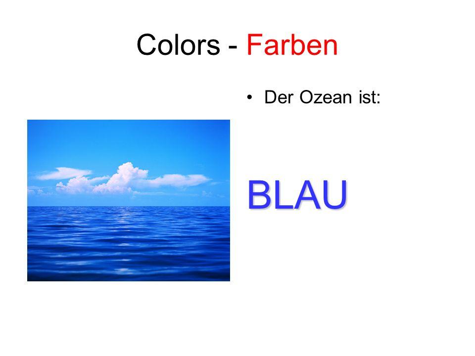 Colors - Farben Der Ozean ist: BLAU