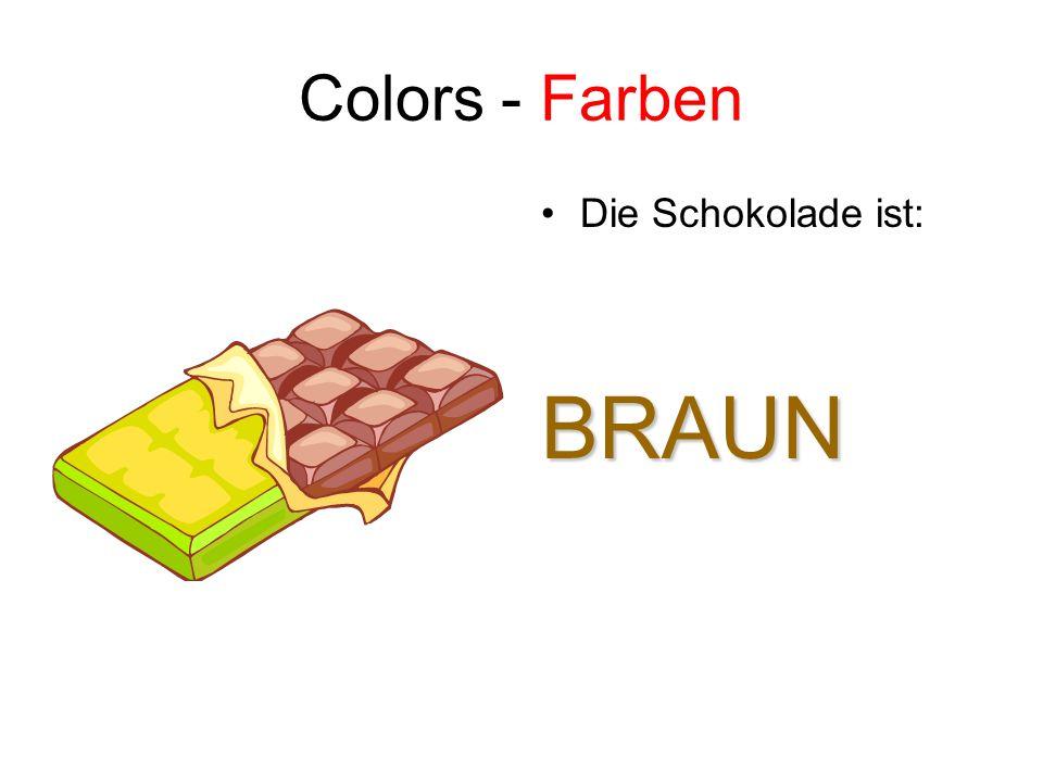 Colors - Farben Die Schokolade ist: BRAUN