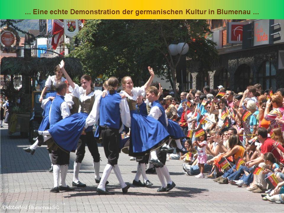 ... Eine echte Demonstration der germanischen Kultur in Blumenau ...