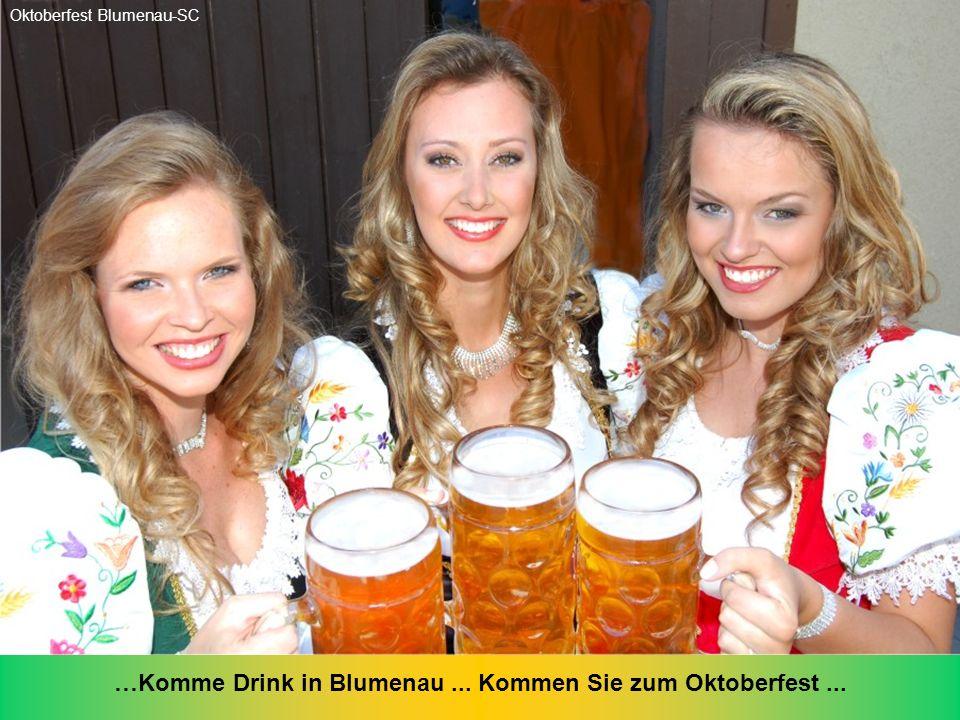 …Komme Drink in Blumenau ... Kommen Sie zum Oktoberfest ...