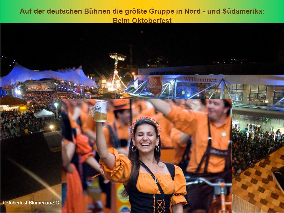 Auf der deutschen Bühnen die größte Gruppe in Nord - und Südamerika: