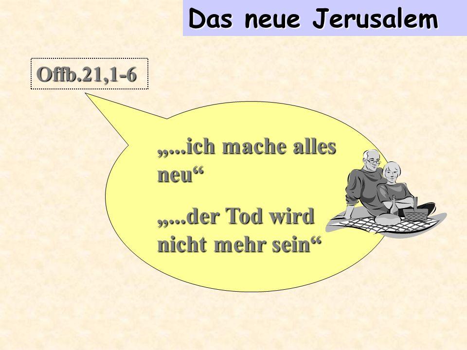 """Das neue Jerusalem """"...ich mache alles neu"""