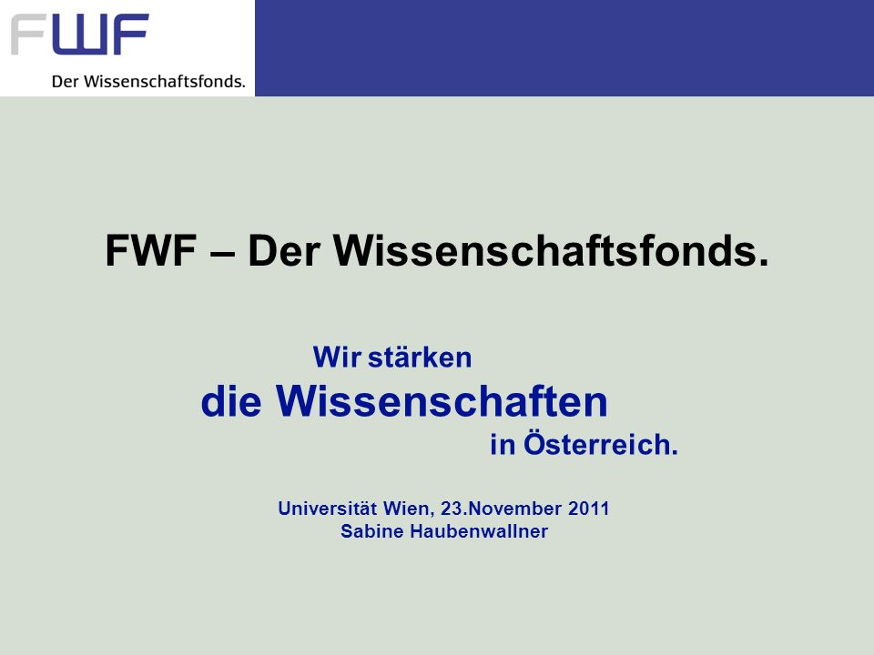 FWF – Der Wissenschaftsfonds. Universität Wien, 23.November 2011