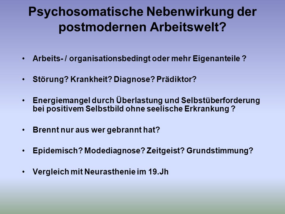 Psychosomatische Nebenwirkung der postmodernen Arbeitswelt
