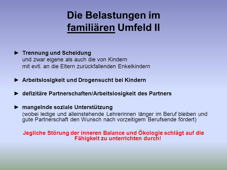 Die Belastungen im familiären Umfeld II