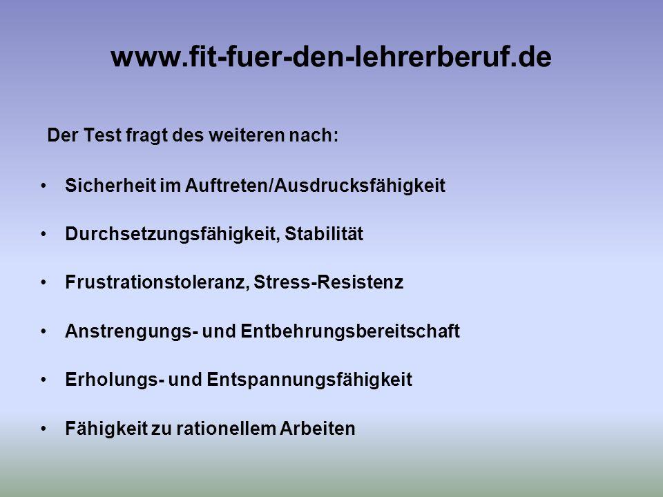 www.fit-fuer-den-lehrerberuf.de Der Test fragt des weiteren nach: