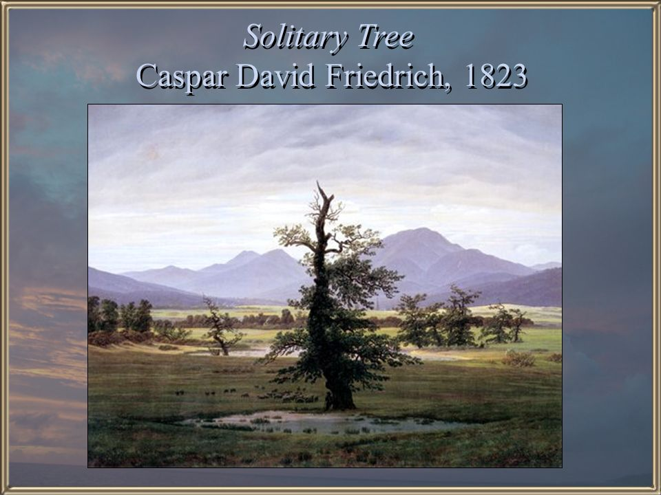 Solitary Tree Caspar David Friedrich, 1823