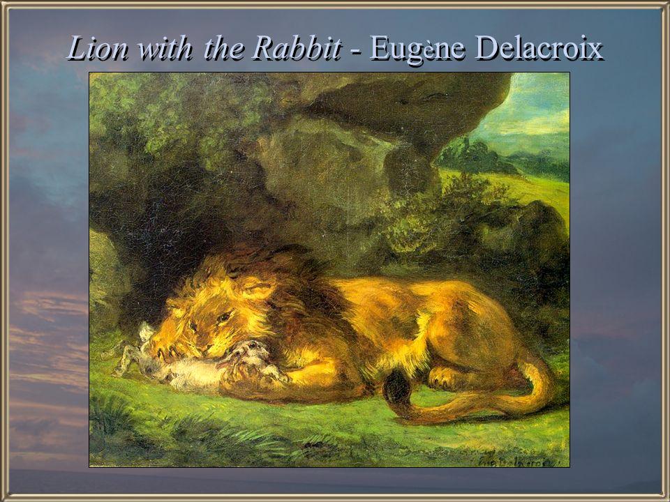 Lion with the Rabbit - Eugène Delacroix