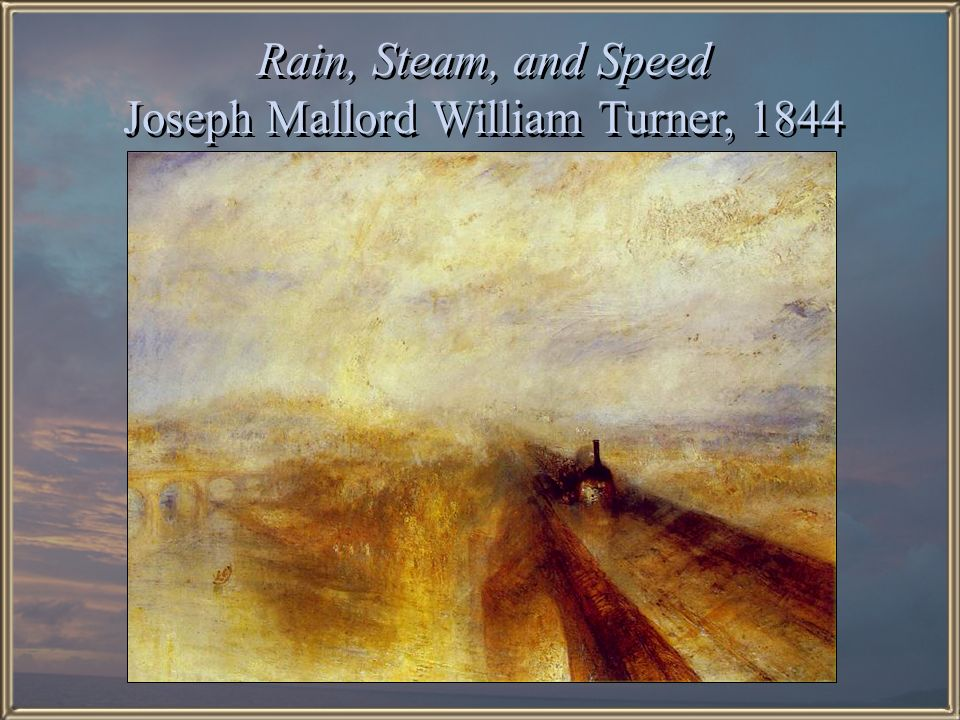 Rain, Steam, and Speed Joseph Mallord William Turner, 1844