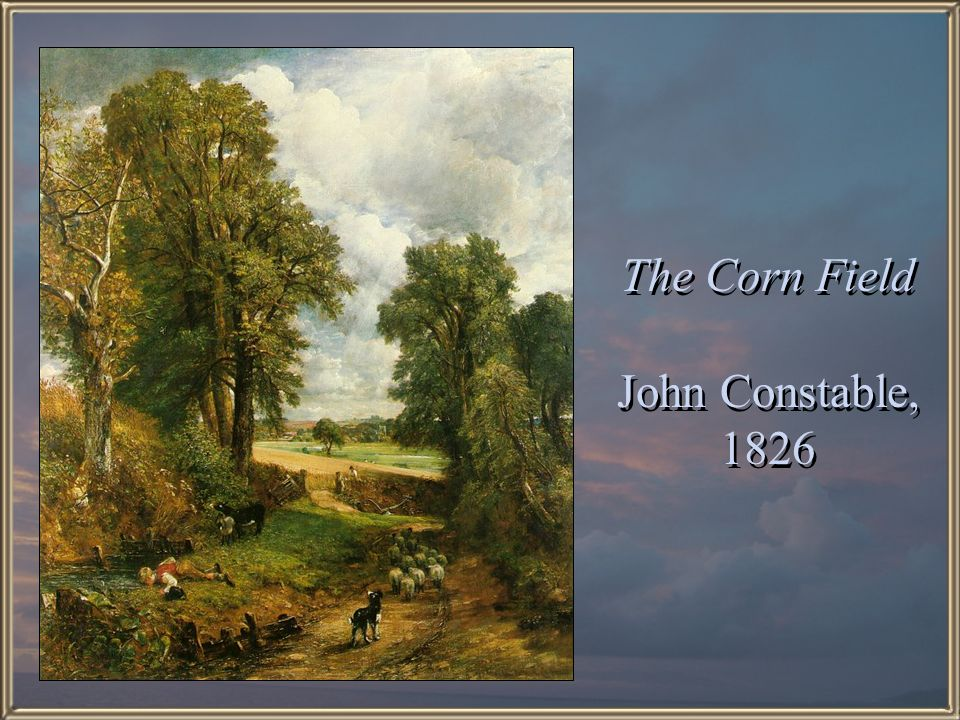 The Corn Field John Constable, 1826