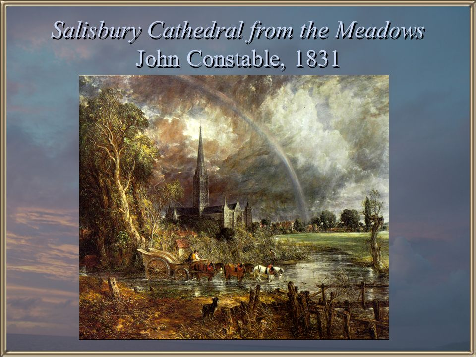 Salisbury Cathedral from the Meadows John Constable, 1831