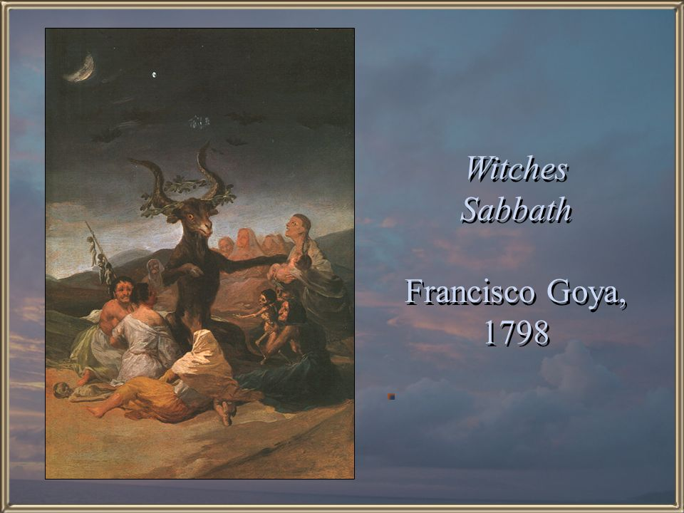 Witches Sabbath Francisco Goya, 1798