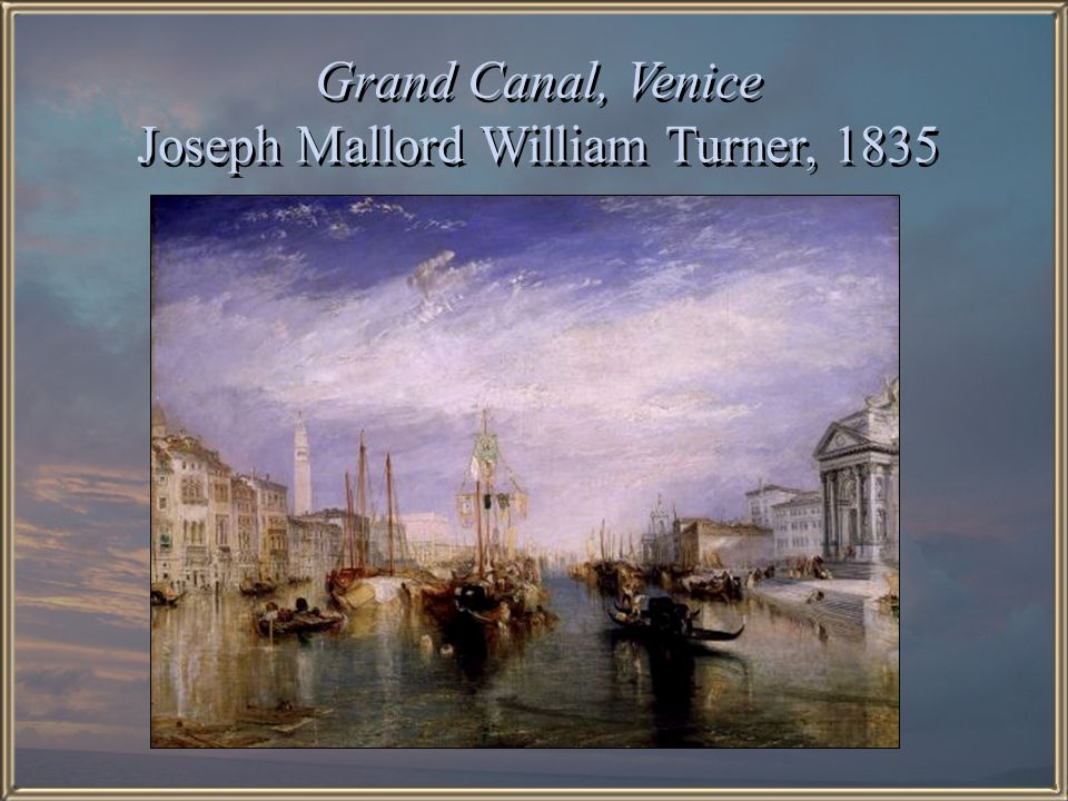 Grand Canal, Venice Joseph Mallord William Turner, 1835