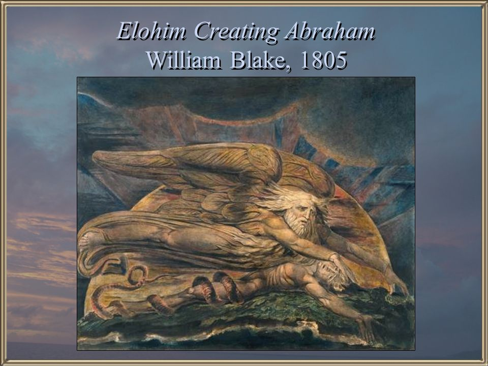Elohim Creating Abraham William Blake, 1805