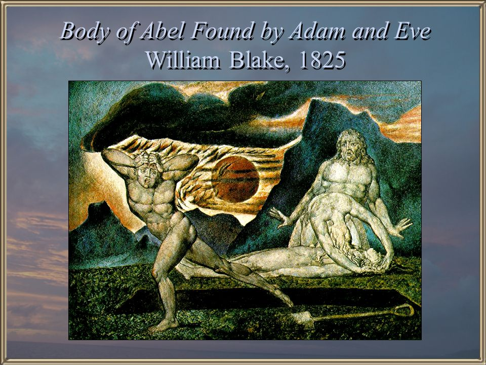 Body of Abel Found by Adam and Eve William Blake, 1825