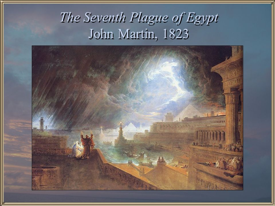 The Seventh Plague of Egypt John Martin, 1823