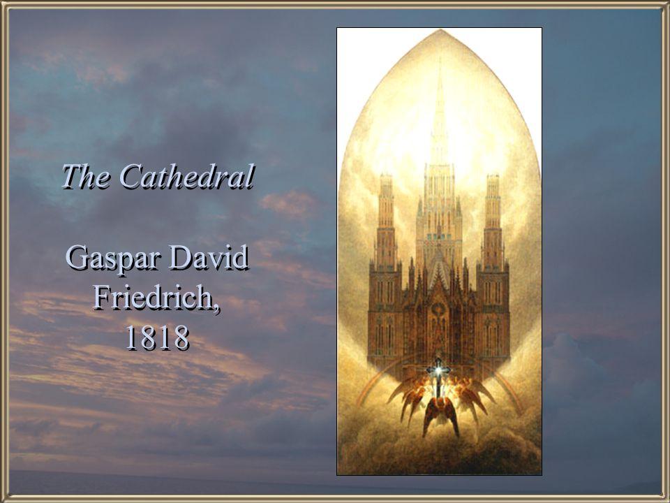 The Cathedral Gaspar David Friedrich, 1818