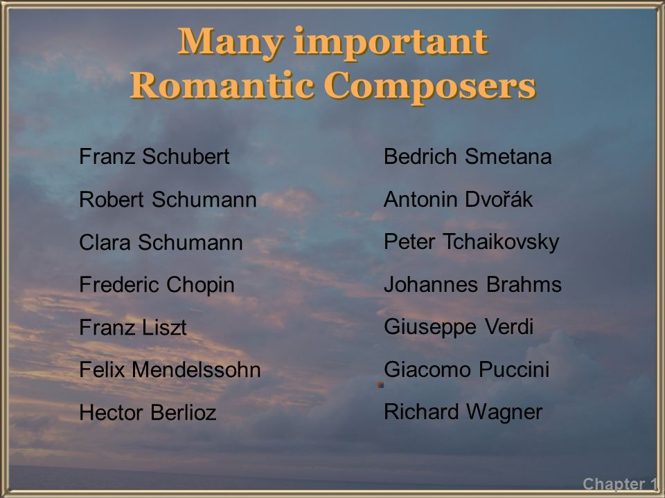 Many important Romantic Composers