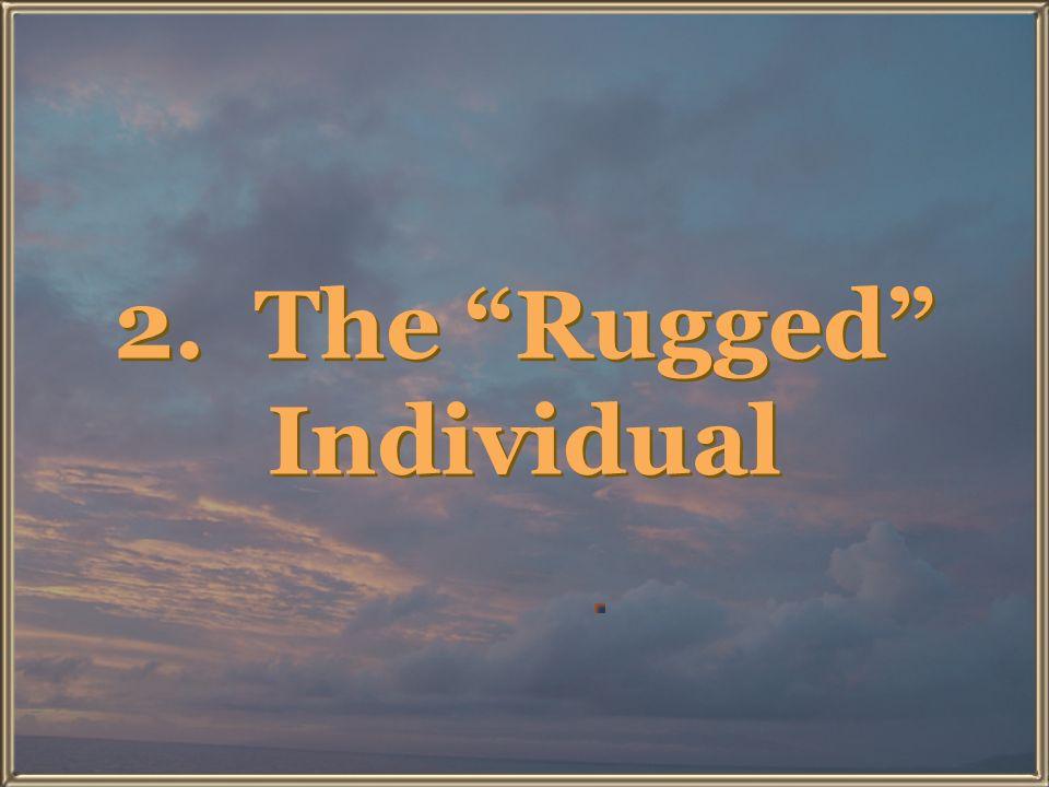 2. The Rugged Individual