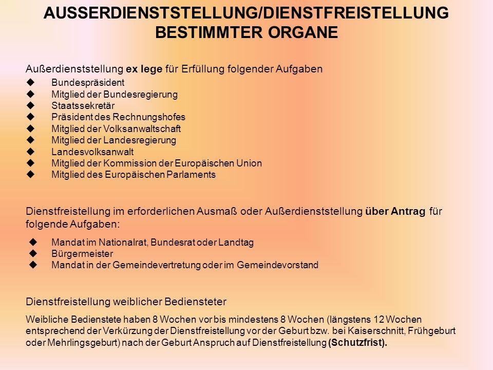 AUSSERDIENSTSTELLUNG/DIENSTFREISTELLUNG BESTIMMTER ORGANE