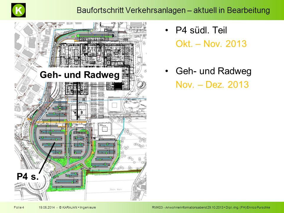 P4 südl. Teil Okt. – Nov. 2013 Geh- und Radweg Nov. – Dez. 2013