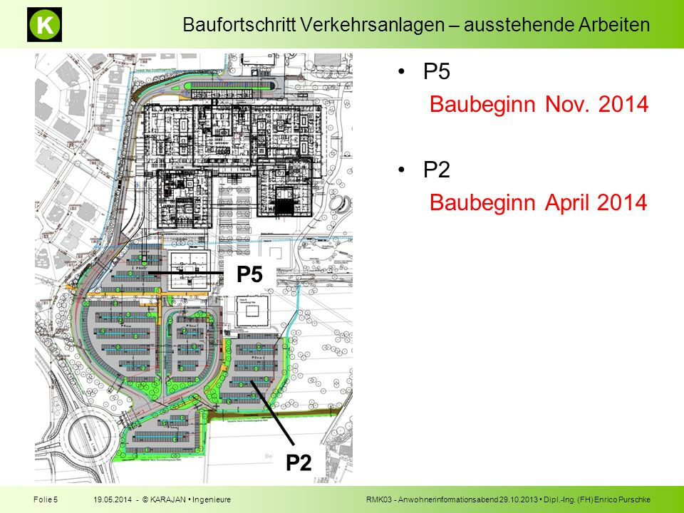 P5 Baubeginn Nov. 2014 P2 Baubeginn April 2014 P5 P2