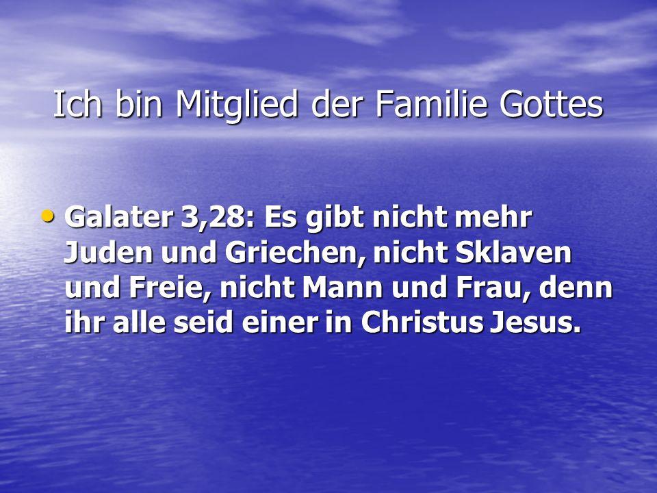 Ich bin Mitglied der Familie Gottes
