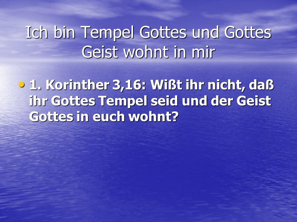 Ich bin Tempel Gottes und Gottes Geist wohnt in mir