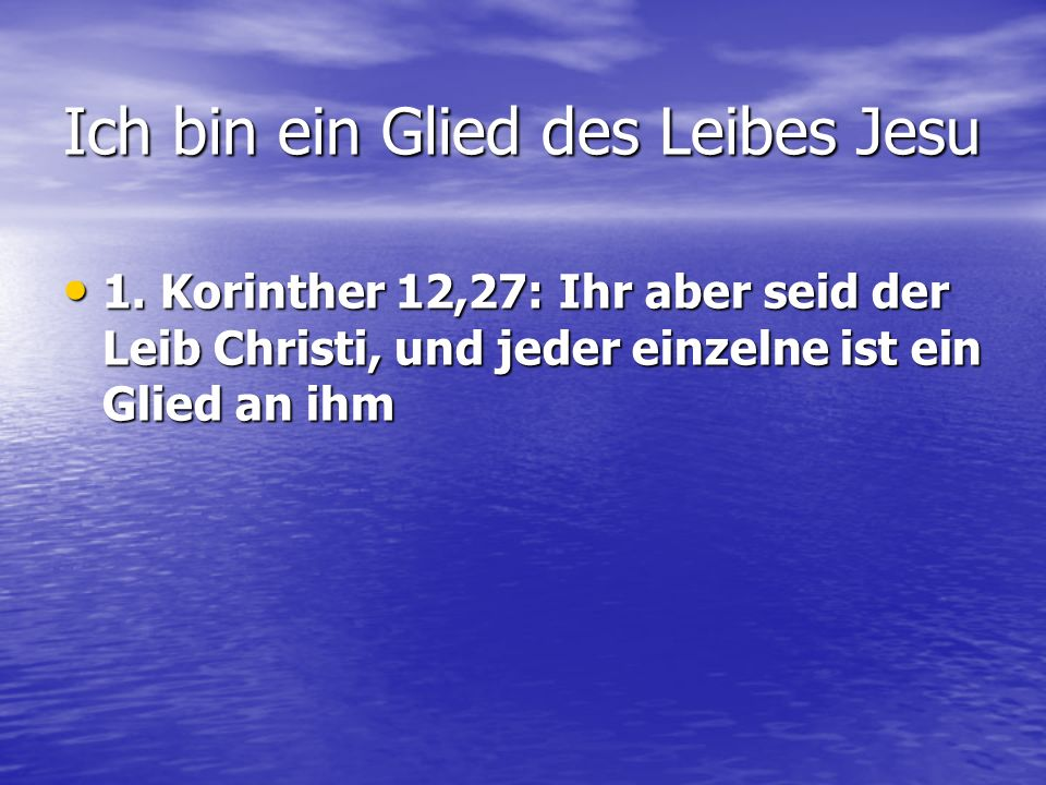 Ich bin ein Glied des Leibes Jesu